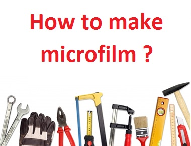 How to make microfilm - Tools to make microfilm